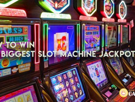 How to Win the Biggest Slot Machine Jackpots